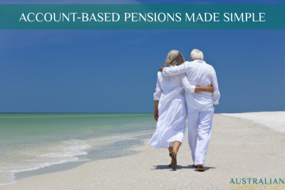 Account Based Pensions Made Simple - Australian Expatriate Group