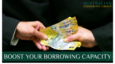 Boost Your Borrowing Capacity - Australian Expatriate Group - Australian Expat Financial Advice Singapore
