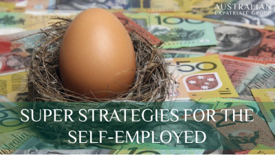 Super Contribution Strategies for the Self-Employed - Australian Expatriate Group - Financial Planners for Australian Expats in Singapore