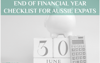 End of Financial Year 2017 Checklist for Aussie Expats - Australian Expatriate Group - Fee-Based Financial Planners for Aussie Expats in Singapore