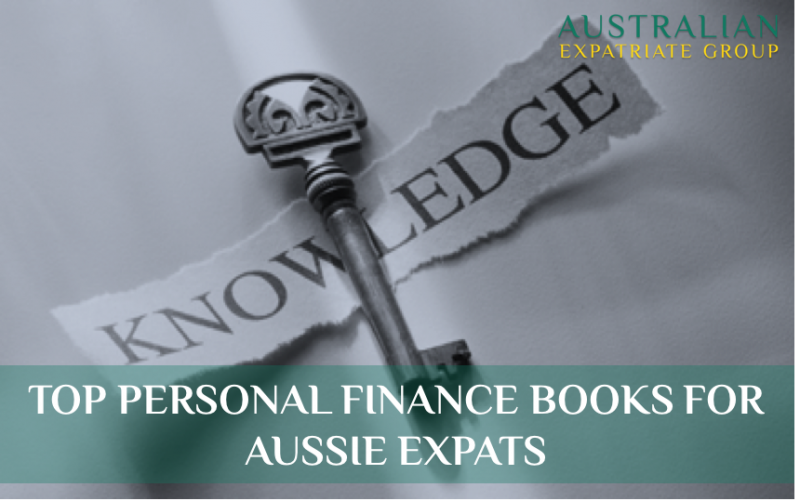 Top 10 Personal Finance Books for Aussie Expats - Australian Expatriate Group - Financial Advisers for Aussie Expats in Singapore